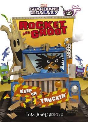 Marvel: Rocket and Groot: Keep on Truckin' by Tom Angleberger image