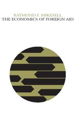 The Economics of Foreign Aid by Raymond F. Mikesell image