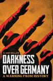 Darkness Over Germany by Amy Buller