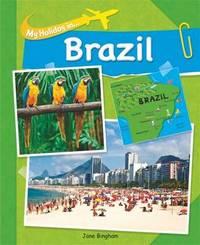 My Holiday In: Brazil by Jane Bingham