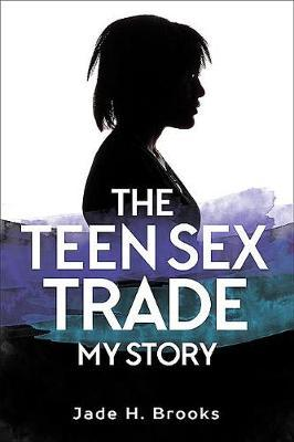 The Teen Sex Trade by Jade Brooks image