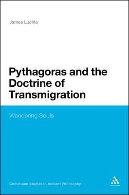 Pythagoras and the Doctrine of Transmigration by James Luchte