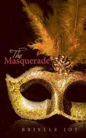 The Masquerade by Brielle Joy