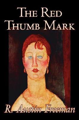 The Red Thumb Mark by R.Austin Freeman