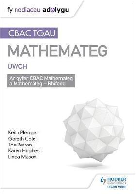 TGAU CBAC Canllaw Adolygu Mathemateg Uwch by Keith Pledger