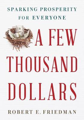 A Few Thousand Dollars by Robert E. Friedman