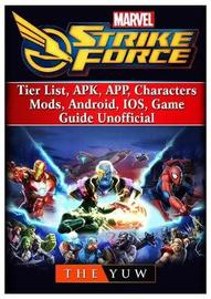 Marvel Strike Force, Tier List, Apk, App, Characters, Mods, Android, Ios, Game Guide Unofficial by The Yuw image