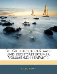 Die Griechischen Staats- Und Rechtsaltertmer, Volume 4, Part 1 by Georg Busolt