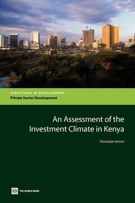 An Assessment of the Investment Climate in Kenya by Giuseppe Iarossi