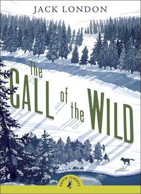The Call of the Wild (Puffin Classics) by Jack London