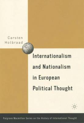 Internationalism and Nationalism in European Political Thought by Carsten Holbraad