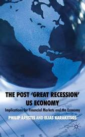 The Post `Great Recession' US Economy by P. Arestis