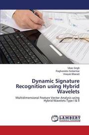 Dynamic Signature Recognition Using Hybrid Wavelets by Singh Vikas