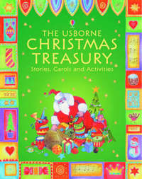 The Usborne Christmas Treasury: Stories, Carols & Activities image