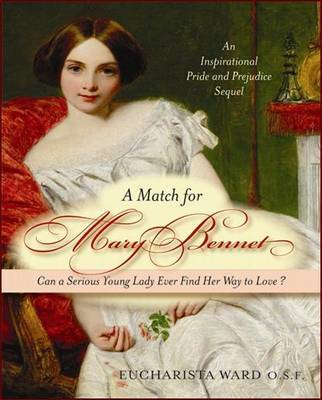 A Match for Mary Bennet by Eucharistra O.S.F. Ward