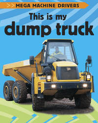 This Is My Dump Truck by Chris Oxlade image