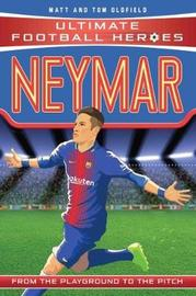 Neymar (Ultimate Football Heroes) - Collect Them All! by Tom Oldfield