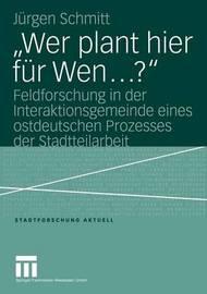 Wer Plant Hier Fur Wen ? by Jurgen Schmitt
