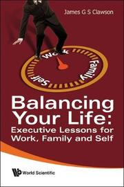 Balancing Your Life: Executive Lessons For Work, Family And Self by James G.S. Clawson image