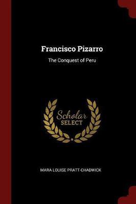 Francisco Pizarro by Mara Louise Pratt -Chadwick image