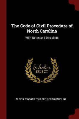 The Code of Civil Procedure of North Carolina by Albion Winegar Tourgee image