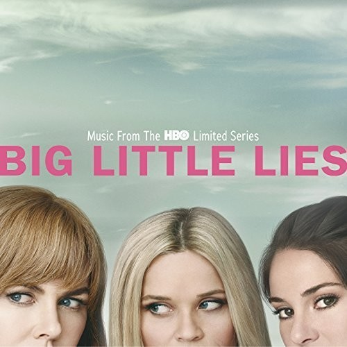 Big Little Lies (Music From the HBO Limited Series) by Various Artists image