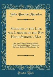 Memoirs of the Life and Labours of the Rev. Hugh Stowell, M.a by John Buxton Marsden image
