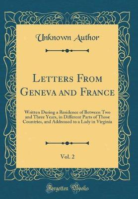Letters from Geneva and France, Vol. 2 by Unknown Author