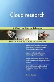Cloud Research a Clear and Concise Reference by Gerardus Blokdyk