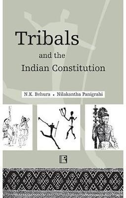 Tribals and the Indian Constitution by N K Behura image