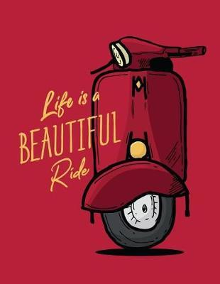 Life is a beautiful ride by Doodles & Marble