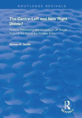 The Centre-left and New Right Divide? by Steven R Smith