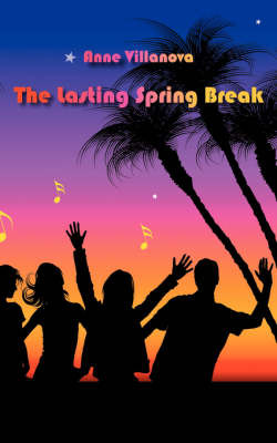 The Lasting Spring Break by Anne Villanova image