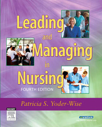 Leading and Managing in Nursing by Patricia S. Yoder-Wise image