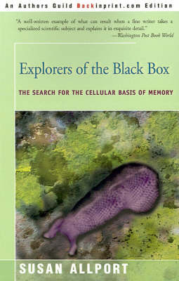Explorers of the Black Box: The Search for the Cellular Basis of Memory by Susan Allport image