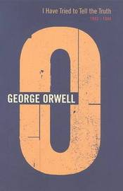 I Have Tried To Tell The Truth by George Orwell image