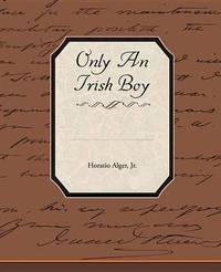 Only an Irish Boy by Horatio Alger Jr. image