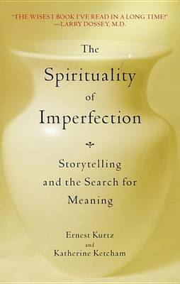 Spirituality Of Imperfection by Ernest Kurtz image
