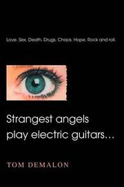 Strangest Angels Play Electric Guitars... by Tom Demalon image
