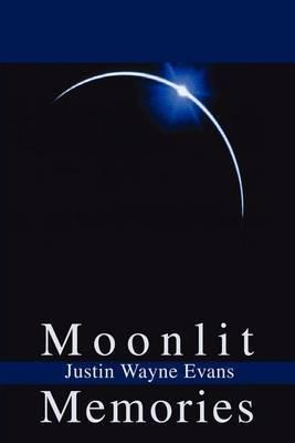 Moonlit Memories by Justin W. Evans image