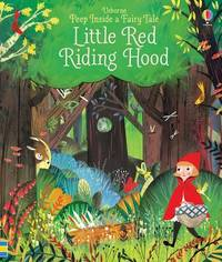 Peep Inside a Fairy Tale Little Red Riding Hood by Anna Milbourne