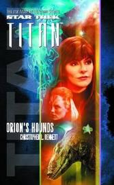 Star Trek: Titan #3: Orion's Hounds by Christopher L Bennett