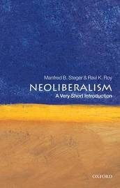 Neoliberalism: A Very Short Introduction by Manfred B Steger