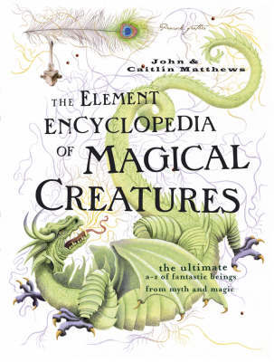 The Element Encyclopedia of Magical Creatures by Judika Ilkes
