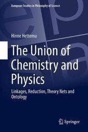 The Union of Chemistry and Physics by Hinne Hettema