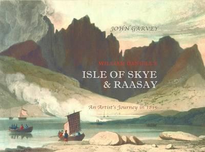 William Daniell's Isle of Skye and Raasay by John Garvey image