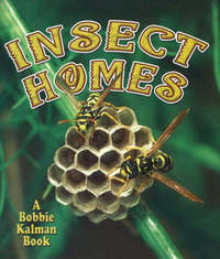 Insect Homes by John Crossingham