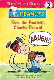 Kick the Football, Charlie Brown by Charles M Schulz