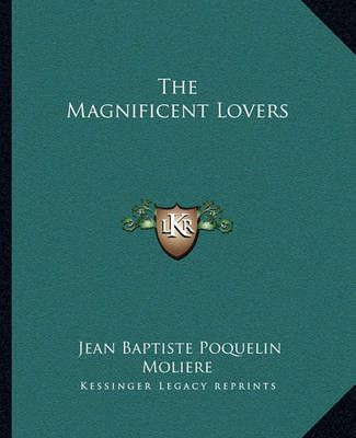 The Magnificent Lovers by . Moliere