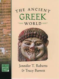 The Ancient Greek World by Jennifer T Roberts
